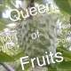 The Queen of Fruits